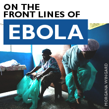 On the Front Lines of Ebola